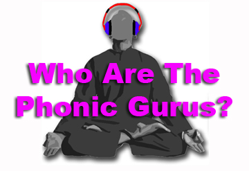 Who Are The Phonic Gurus
